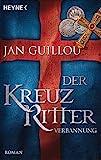 Der Kreuzritter - Verbannung: Roman - Jan Guillou