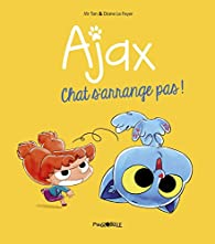 Ajax, tome 2 : Chat s'arrange pas ! par Antoine Dole