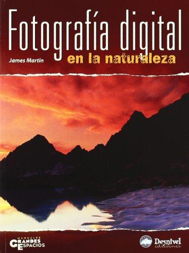 Descargar Libro Fotografia digital en la naturaleza de James Martin