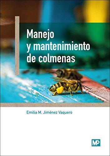 Manejo y mantenimiento de colmenas por EMILIA MARÍA JIMENEZ VAQUERO