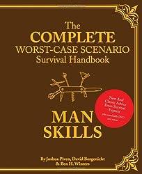 The Worst-Case Scenario Survival Handbook: Man Skills by Joshua Piven (2010-04-21)