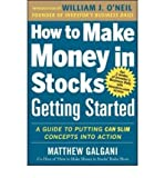 [ HOW TO MAKE MONEY IN STOCKS GETTING STARTED: A GUIDE TO PUTTING CAN SLIM CONCEPTS INTO ACTION ] By Galgani, Matthew ( AUTHOR ) Jan-2013[ Paperback ]