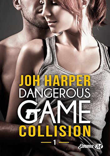 Collision: Dangerous Game, T1 par [Harper, Joh]