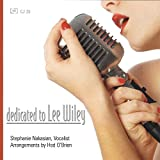 Songtexte von Stephanie Nakasian - Dedicated to Lee Wiley