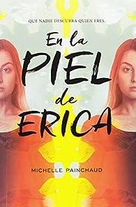En la piel de Erica par Michelle Painchaud
