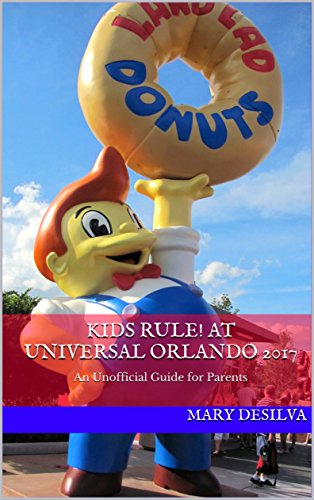 kids-rule-at-universal-orlando-2017-an-unofficial-guide-for-parents-english-edition