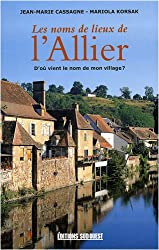 Les noms de lieux de l'Allier : D'où vient le nom de mon village ?