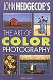 The Art of Color Photography by John Hedgecoe (1998-08-27) - John Hedgecoe
