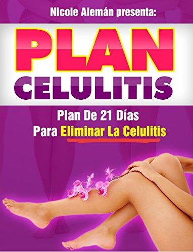 Plan de 21 Días Para Eliminar La Celulitis: En piernas y glúteos