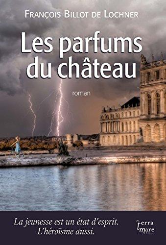 Les parfums du château par François Billot de Lochner