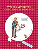Vive les amoureux ! : Le cahier d'exercices qui vous veut du bien