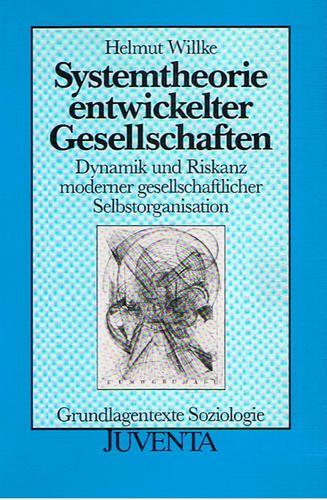 Willke, Systemtheorie entwickelter Gesellschaften (Grundlagentexte Soziologie)