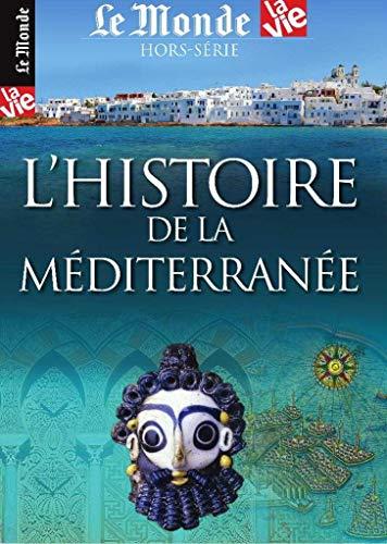 La Vie/le Monde Hs N 29 l'Histoire de la Mediterranee - Juillet 2019