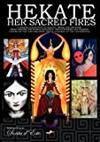Hekate Her Sacred Fires is an exceptional book for an extraordinary, eternal and universal Goddess. It brings together essays, prose and artwork from more than fifty remarkable contributors from all over the world. Their stories and revelatio...