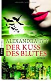 Der Kuss des Blutes: Guardians of Eternity 2 - Roman -