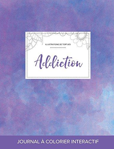 Journal de Coloration Adulte: Addiction (Illustrations de Tortues, Brume Violette) par Courtney Wegner