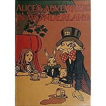 ALICE'S ADVENTURES IN WONDERLAND (ILLUSTRATED) (English Edition)