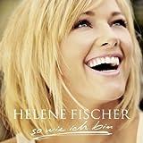 Songtexte von Helene Fischer - So wie ich bin