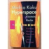 Hyperspace. Eine Reise durch den Hyperraum und die zehnte Dimension