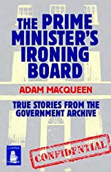 The Prime Minister's Ironing Board: True Stories from the Government Archives (Large Print Edition)