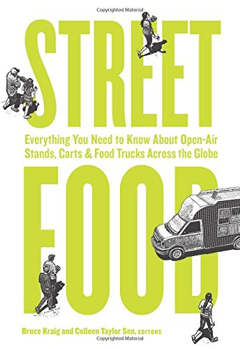 Air Cart (Street Food: Everything You Need to Know About Open-Air Stands, Carts, and Food Trucks Across the Globe)