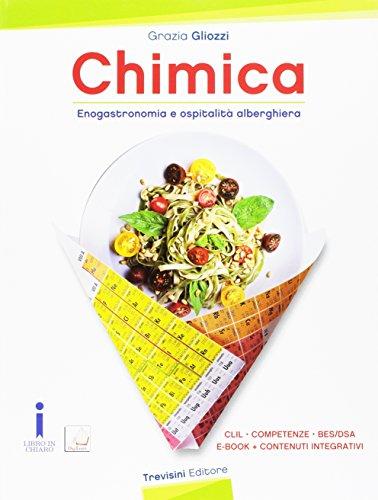 Chimica enogastronomica e ospitalità alberghiera. CLIL. Competenze BES. Per le Scuole superiori. Con e-book. Con espansione online