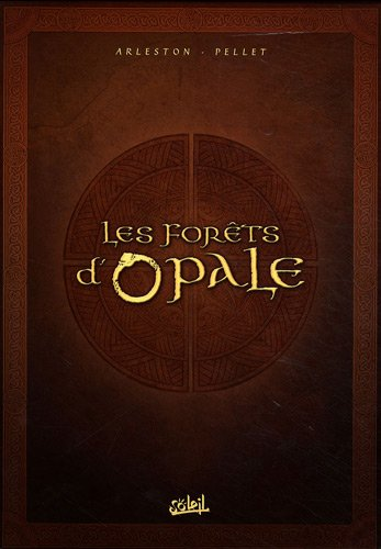 Coffret Les Forêts d'Opale : Tome 1, Le bracelet de Cohars ; Tome 2, L'envers du grimoire ; Tome 3, La cicatrice verte