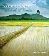Vision & Voice: Refining Your Vision in Adobe Photoshop Lightroom (Voices That Matter)