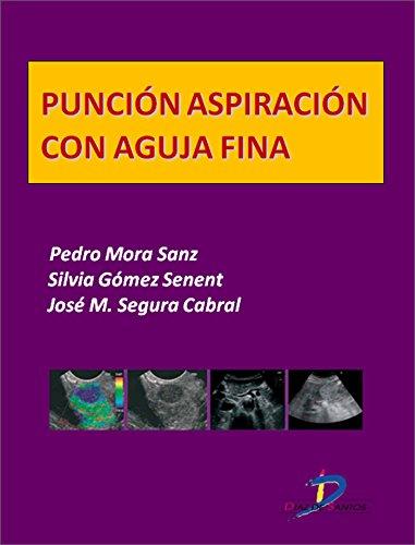 Descargar Libro Punción aspiración con aguja fina  (Este capítulo pertenece al libro Tratado de ultrasonografía abdominal) de Pedro Mora Sanz