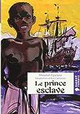 """Afficher """"Le prince esclave"""""""