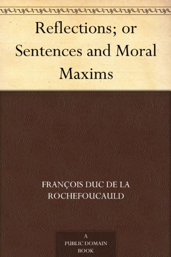 Reflections; or Sentences and Moral Maxims (English Edition)