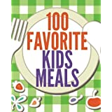 100 Favorite Kids Meals (Family Menu Planning Series) (Volume 2) by Debbie Madson (2015-11-06)