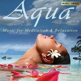 Aqua - Music For Meditation & Relaxation