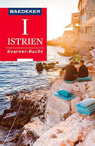 Baedeker Reiseführer Istrien, Kvarner-Bucht: mit Downloads aller Karten, Grafiken und der Faltkarte (Baedeker Reiseführer E-Book)
