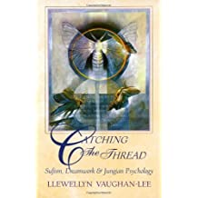 Catching the Thread: Sufism, Dreamwork & Jungian Psychology