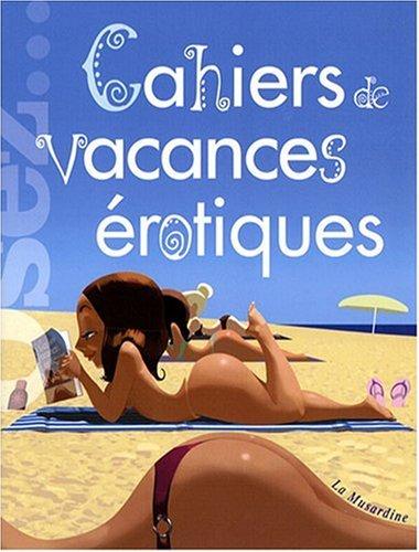 Cahiers de vacances érotiques par Dannam Marc