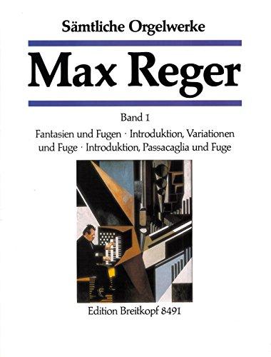 Sämtliche Orgelwerke in 7 Bänden Band 1: Fantasien und Fugen u.a. - Breitkopf Urtext (EB 8491)