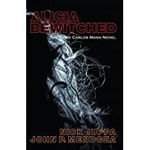 Alicia Bewitched: The Third Carlos Mann Novel