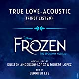 True Love (From Frozen: The Broadway Musical/First Listen/Acoustic)