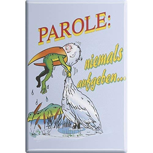 Magnet - PAROLE NIEMALS AUFGEBEN - Gr. ca. 8 x 5,5 cm - 38835 - Küchenmagnet