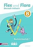 Flex und Flora – Inklusionsausgabe: Buchstabenheft 7 inklusiv (B)