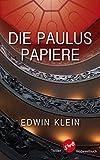 Die Paulus-Papiere - Edwin Klein