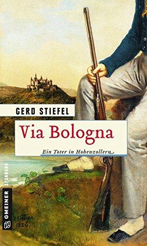 Via Bologna: Ein Toter in Hohenzollern (Historische Romane im GMEINER-Verlag)
