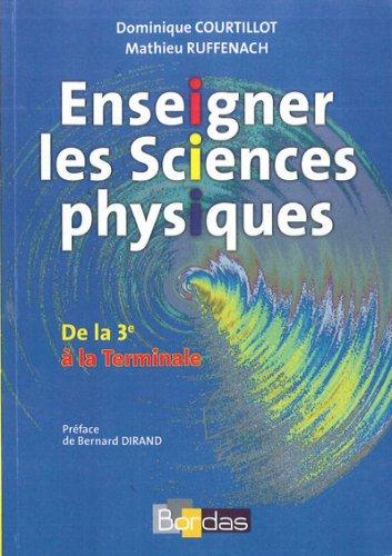 Enseigner les Sciences physiques : De la 3e à la Terminale
