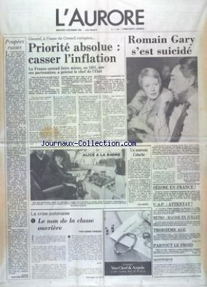 AURORE (L') [No 11263] du 03/12/1980 - GISCARD A L'ISSUE DU CONSEIL EUROPEEN - CASSER L'INFLATION - ROMAIN GARY S'EST SUICIDE - LA CRISE POLONAISE - LE NON DE LA CLASSE OUVRIERE PAR KRIEGEL - ALICE SAUNIER-SEITE A ARCACHON - UN NOUVEAU COLUCHE