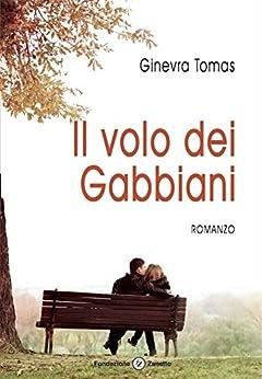 """Il volo dei Gabbiani (Collana """"Letteraria"""") di [Tomas, Ginevra]"""
