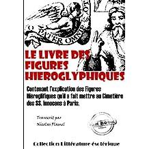 Le Livre des figures hiéroglyphiques: édition intégrale