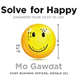 Solve for Happy: Engineer Your Path to Joy (audio edition)
