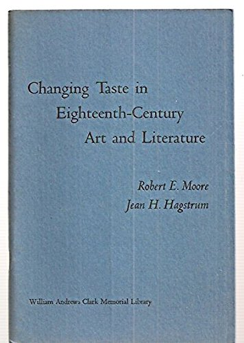Changing taste in eighteenth-century art and literature;: Papers read at a Clark Library seminar, April 17, 1971, (William Andrews Clark Memorial Library seminar papers) -
