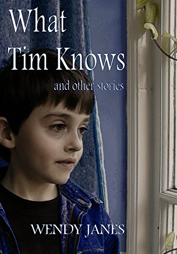 What Tim Knows, and other stories by [Janes, Wendy]